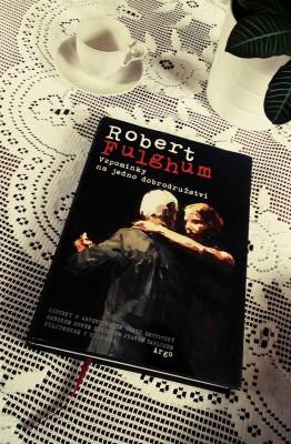 Robert Fulghum - Vzpomínky na jedno dobrodružtví
